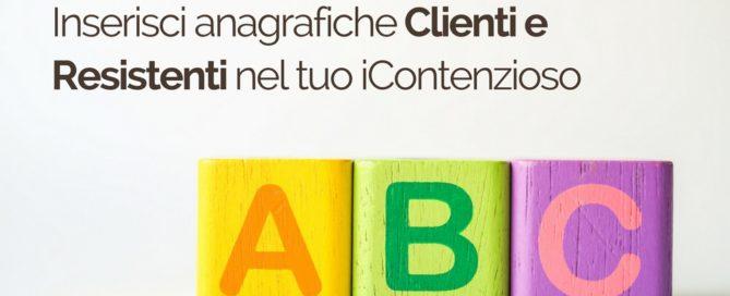 ABC iContenzioso - Inserisci anagrafiche Clienti e Resistenti